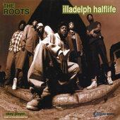 Roots - Illadelph Halflife (Edice 2001)