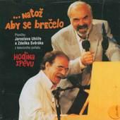 Zdeněk Svěrák & Jaroslav Uhlíř - Hodina zpěvu: Natož aby se brečelo (1998)
