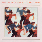 INXS - Underneath The Colours
