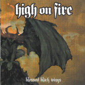 High On Fire - Blessed Black Wings (Edice 2014)