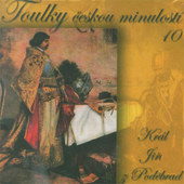 Various Artists - Toulky českou minulostí 10: Král Jiří z Poděbrad