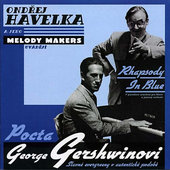 Ondřej Havelka A Jeho Melody Makers - Rhapsody In Blue - Pocta George Gerschwinovi (1999)