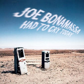 Joe Bonamassa - Had To Cry Today (2004)