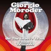 Giorgio Moroder - On The Groove Train Vol. 1 1975 - 1993