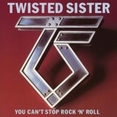 Twisted Sister - You Can't Stop Rock 'N' Roll (Reedice 2018)