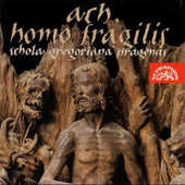 Schola Gregoriana Pragensis - Ah Homo Fragilis