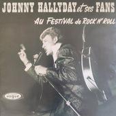 "Johnny Hallyday - Johnny Hallyday Et Ses ""Fans"" Au Festival De Rock'N Roll (Edice 2017) - Vinyl"