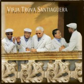 Vieja Trova Santiaguera - El Balcon Del Adios (2002)