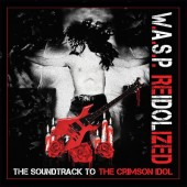 W.A.S.P. - Reidolized (The Soundtrack To The Crimson Idol) /2CD+DVD+BRD, Limited Edition CD OBAL