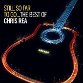 Chris Rea - Still So Far To Go...The Best Of