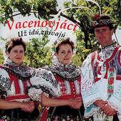 Vacenovjáci - Už Idú, zpivajú (1997)