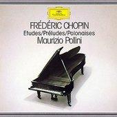 Chopin, Frédéric - CHOPIN Études Préludes Polon. Pollini