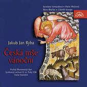 Jan Jakub Ryba/Václav Smetáček - Česká mše vánoční