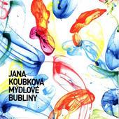 Jana Koubková - Mýdlové Bubliny (2011)