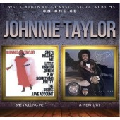 Johnnie Taylor - She's Killing Me / A New Day (2014)
