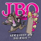 J.B.O. - Wer Lässt Die Sau Raus?! (Digipack, 2019)