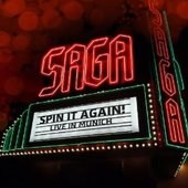 Saga - Spin It Again - Live in Munich