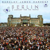 Barclay James Harvest - Berlin (A Concert For The People)
