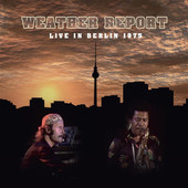 Weather Report - Live In Berlin 1975 (CD + DVD)