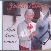 Jožka Černý - Moje koně vrané