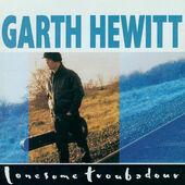 Garth Hewitt - Lonesome Troubadour (1991)