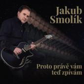 Jakub Smolík - Proto právě vám teď zpívám (2020)