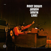 Jimmy Smith - Root Down (Remastered 2000)