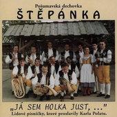 Pošumavská Dechovka Štěpánka - Já Sem Holka Just,... (1999)