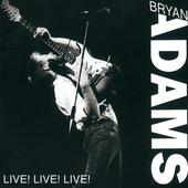 Bryan Adams - Live! Live! Live! (Edice 1994)