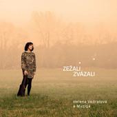 Muziga & Helena Vedralová - Zežali zvázali (2019)