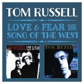 Tom Russell - Love & Fear / Song Of The West