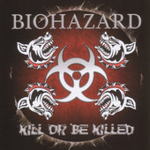 Biohazard - Kill Or Be Killed (2003)