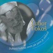 Lubor Tokoš - Duhová kulička aneb jak jsem je miloval