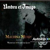 Umbra Et Imago - Machina Mundi I Weinst Du I Feuer und Licht/Special Edit.