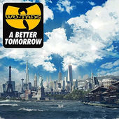 Wu-Tang Clan - A Better Tomorrow - 180 gr. Vinyl