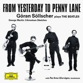 Gothenburg Symphony Orchestra - GÖRAN SÖLLSCHER From Yesterday To Penny Lane