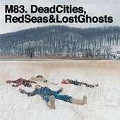 M83 - Dead Cities, Red Seas & Lost Ghosts LP+CD
