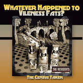 Residents - Whatever Happened To Vileness Fats