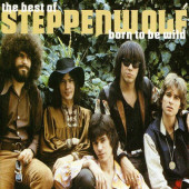 Steppenwolf - Born To Be Wild - The Best Of Steppenwolf (1999)