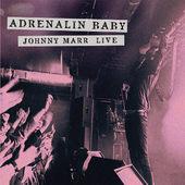 Johnny Marr - Adrenalin Baby - Johnny Marr Live (2015)