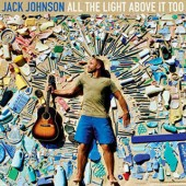 Jack Johnson - All The Light Above It Too LP (2017)