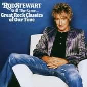 Rod Stewart - Still the Same...Great Rock Classics