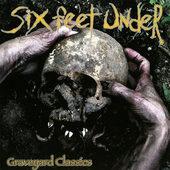 Six Feet Under - Graveyard Classics (2000)