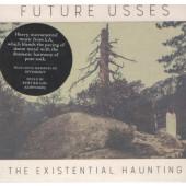 Future Usses - Existential Haunting (2018)