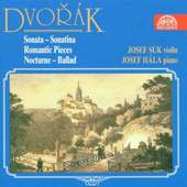 Antonín Dvořák/Josef Suk/Josef Hála - Sonata-Sonatina/Romantic Pieces/Nocturne-Ballad