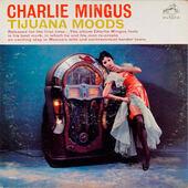 Charles Mingus - Tijuana Moods (Edice 2004) - Vinyl
