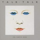 Talk Talk - Party's Over (Edice 2012)