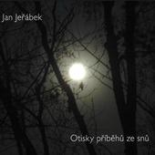 Jan Jeřábek - Otisky Příběhů Ze Snů