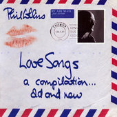 Phil Collins - Love Songs (A Compilation... Old And New)