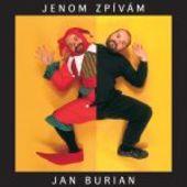 Jan Burian - Jenom zpívám